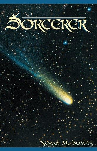 Sorcerer – A Fantasy Novel by Susan M. Bowes